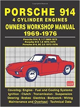 Porsche 914 4 cylinder engines owners workshop manual 1969 1976 porsche 914 4 cylinder engines owners workshop manual 1969 1976 brooklands books ltd 9781783181339 amazon books fandeluxe Gallery
