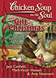 img - for Chicken Soup for the Soul: The Gift of Christmas--A Special Collection of Joyful Holiday Stories book / textbook / text book