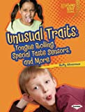 Unusual Traits: Tongue Rolling, Special Taste Sensors, and More (Lightning Bolt Books: What Traits Are in Your Genes? (Paperback)) (Lightning Bolt Books: What Traits Are in Your Genes? (Paperblack))
