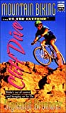 Mountain Biking . . . to the Extreme - Cliff Dive, Sigmund Brouwer, 0849939526