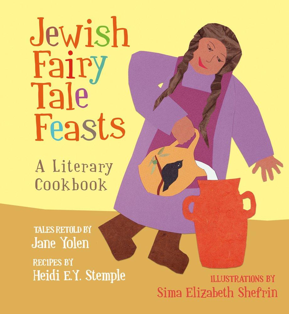 Jewish Fairy Tale Feasts: A Literary Cookbook pdf epub