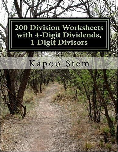 200 Division Worksheets with 4-Digit Dividends, 1-Digit Divisors: Math Practice Workbook: Volume 4 200 Days Math Division Series