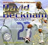 David Beckham (World Soccer Stars / Estrellas Del Futbol Mundial) (English and Spanish Edition)
