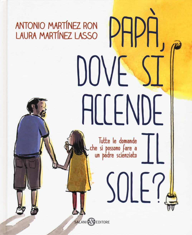 Papà, dove si accende il sole? (Illustrati): Amazon.es ...