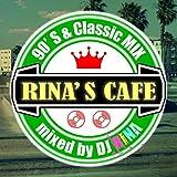 Rina's Cafe-90's & Classic Mix-Mixed By DJ Rina