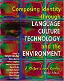 Composing Identity Through Language, Culture, Technology and the Environment : A Rhetoric and Reader, Gruber, Sibylle, 0757526675