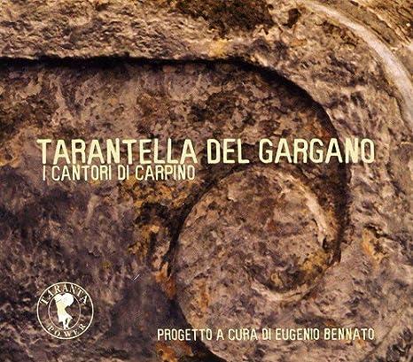 Tarantella Del Gargano: I Cantori Di Carpino, I Cantori Di Carpino:  Amazon.it: Musica