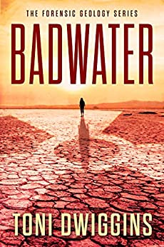 Badwater (The Forensic Geology Series Book 2) by [Dwiggins, Toni]