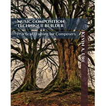 Music Composition Technique Builder: Practical Training for Composers