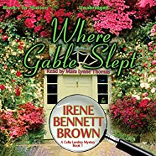 Where Gable Slept: A Celia Landrey Mystery, Book 1 Audiobook by Irene Bennett Brown Narrated by Mara Lynne Thomas