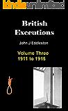 British Executions - Volume Three. 1911 to 1915