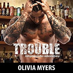 Zeitgenössische Liebesromane: Trouble