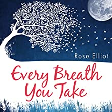 Every Breath You Take: How to Breathe Your Way to a Mindful Life Audiobook by Rose Elliot Narrated by Vivien Heilbron