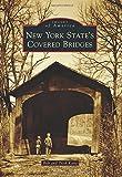 New York State's Covered Bridges, Bob Kane and Trish Kane, 1467121916