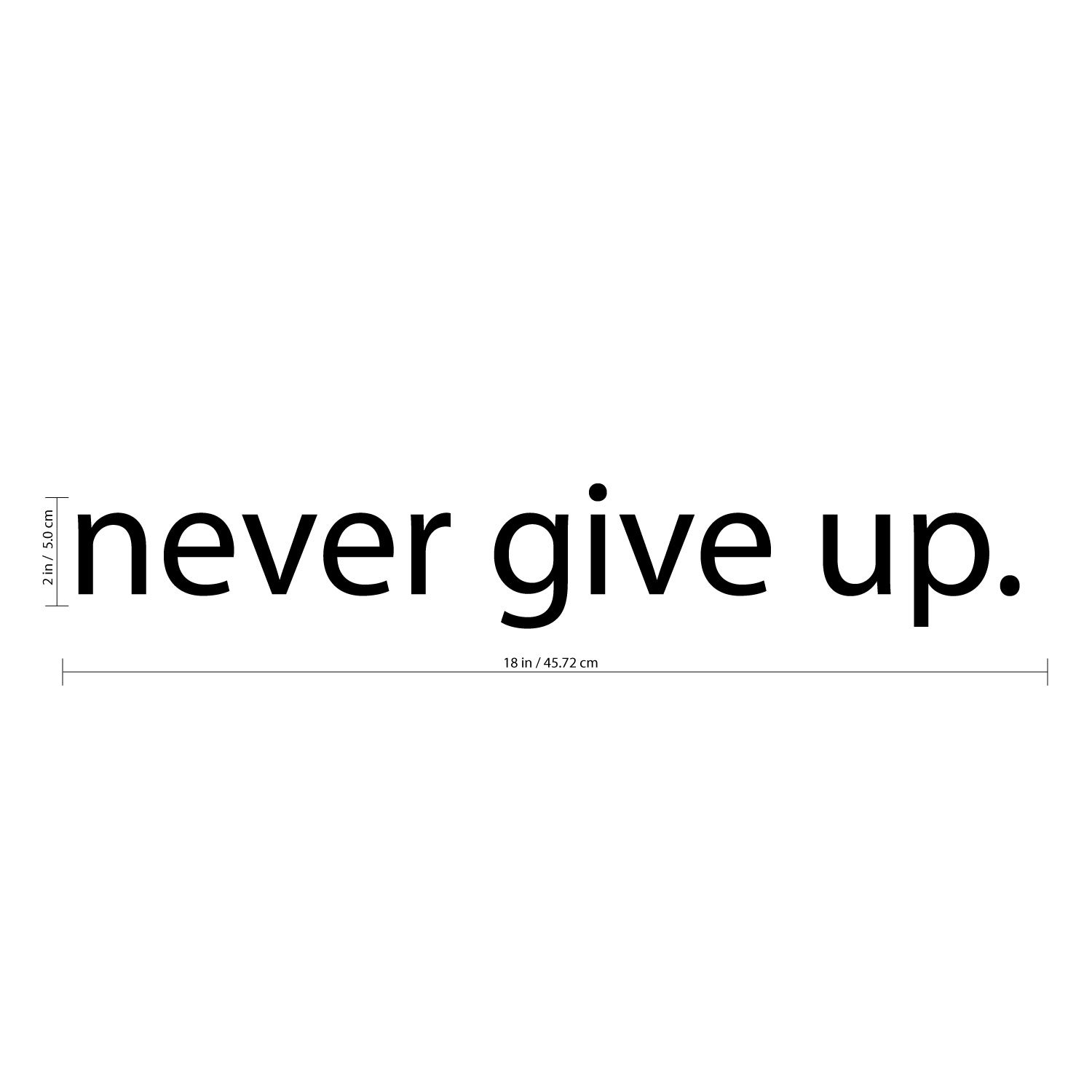 Never Give Up.. Over the Door Vinyl Wall Decal Sticker Art by Imprinted Designs (Image #3)