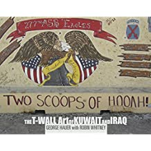 Two Scoops of Hooah!: The T-Wall Art of Kuwait and Iraq