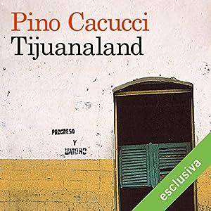 Tijuanaland Audiobook