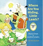Where Are You Hiding, Little Lamb?, Hiawyn Oram and Jonathan Langley, 0764151967
