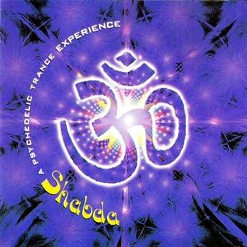 Shabda (A Psychedelic Trance Experience): Amazon co uk: Music
