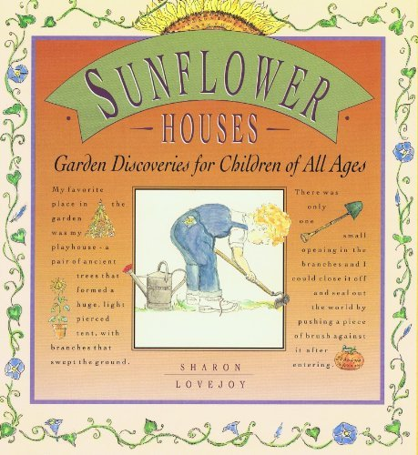 Sunflower Houses: Garden Discoveries for Children of All Ages