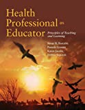 Health Professional as Educator: Principles of
