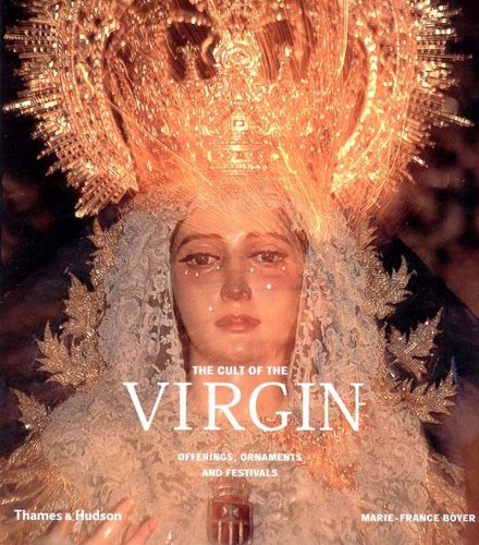 The Cult of the Virgin: Offerings, Ornaments, and Festivals pdf