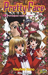 Pretty Face, tome 6 : J'ai toujours voulu te le dire par Yasuhiro Kano