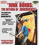 Junk Bonds: Return of Junkbucket [Blu-ray]