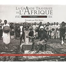 La Grande Traversée de L'afrique: Congo, Fachoda, Djibouti