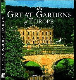 The Great Gardens Of Europe Eliana Ferioli 9781845370855 Amazon
