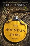 """The Mountain Story"" av Lori Lansens"