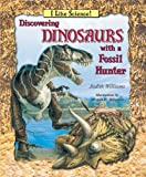 Discovering Dinosaurs with a Fossil Hunter, Judith Williams, 0766022676