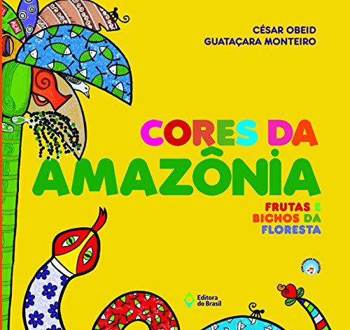 Cores da Amazônia. Frutas e Bichos da Floresta