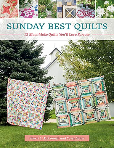 Sunday Best Quilts: 12 Must-Make Quilts You'll Love - Quilt Make Patterns