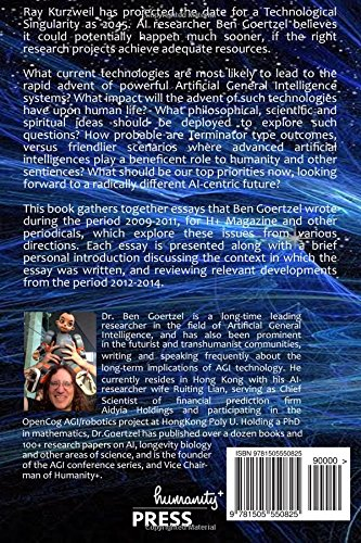 ten years to the singularity if we really really try and  ten years to the singularity if we really really try and other essays on agi and its implications ben goertzel 9781505550825 com books