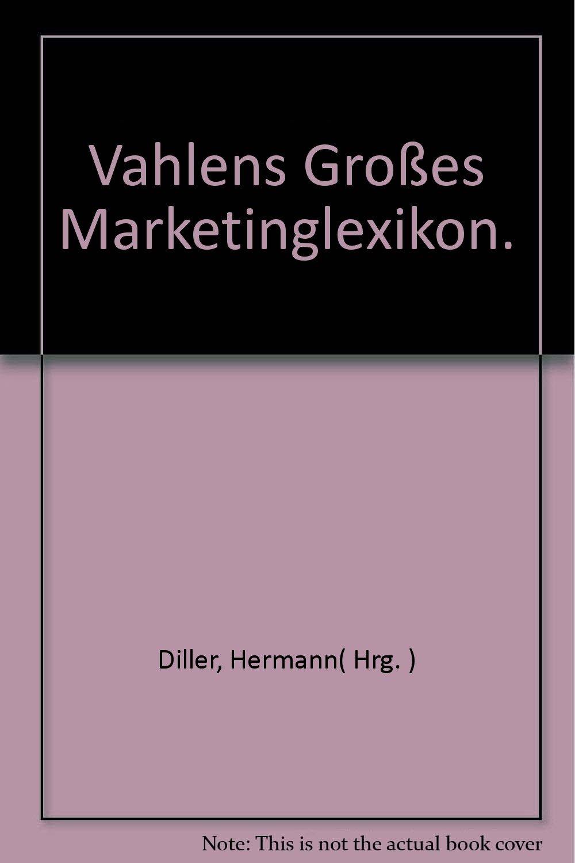 Vahlens Großes Marketinglexikon