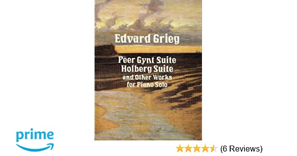 Holberg Suite and Other Works for Piano Solo Peer Gynt Suite