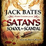 Satan's School for Scandal: A Harry Landers Episode | Jack Bates