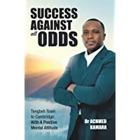 Success Against All Odds - Tengbeh Town to Cambridge: With A Positive Mental Attitude