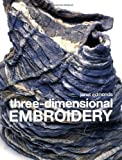 Three-dimensional Embroidery: Methods of Construction for the Third Dimension