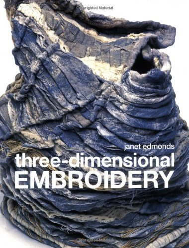 - Three-dimensional Embroidery: Methods of Construction for the Third Dimension