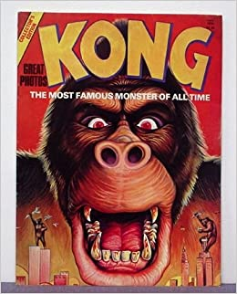 Kong The Most Famous Monster Of All Time John T Church Amazon