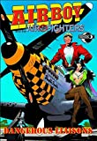 img - for Airboy and the Airfighters: Dangerous Liaisons by Chuck Dixon (2013-01-22) book / textbook / text book