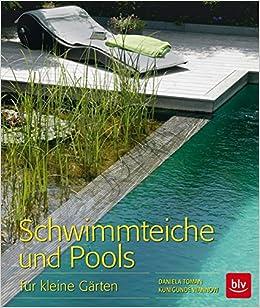 Kleine Gärten schwimmteiche und pools für kleine gärten amazon de daniela toman
