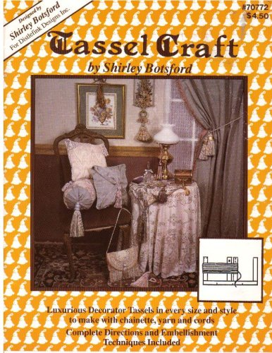 Tassel Craft (Luxurious Decorator Tassels in evey size and style)