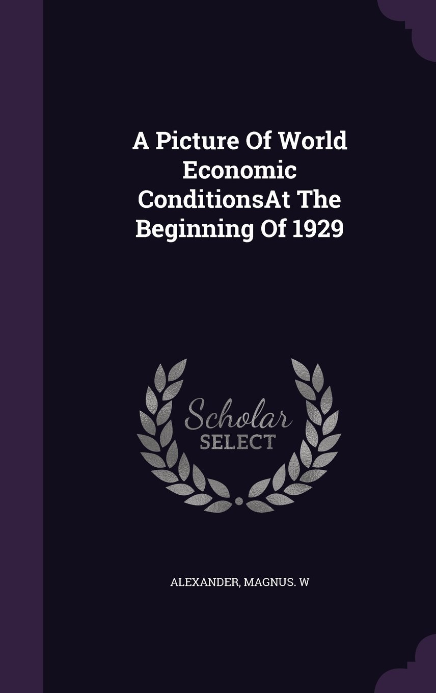 Download A Picture of World Economic Conditionsat the Beginning of 1929 ebook
