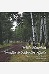 White Mountains Vacation & Relocation Guide (The White Mountains of Arizona) (Volume 1) Paperback