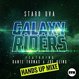 Stard Ova feat. Dante Thomas & Joe Blind-Galaxy Riders