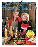Kitchen Secrets of the Vinegar Ladies, Dixie Anderson and Tami Feulner, 1933317523