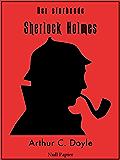 Der sterbende Sherlock Holmes und andere Detektivgeschichten: Vollständige & Illustrierte Fassung (Sherlock Holmes bei Null Papier 2)